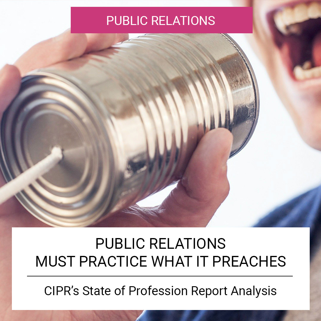 The State of PR - Public Relations must practice what it preaches