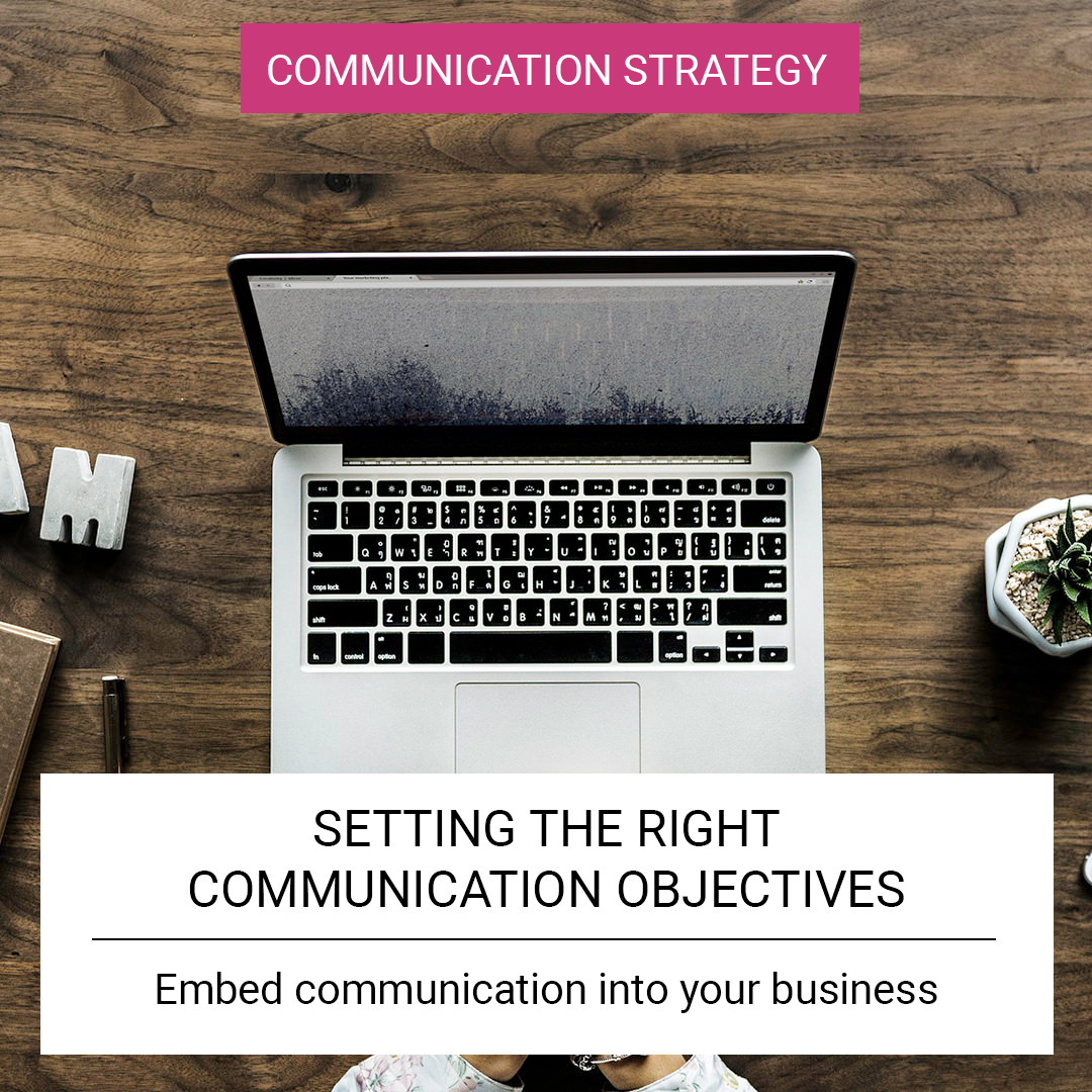 Setting the right communication objectives