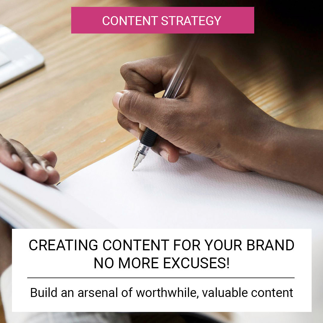 Creating content for your brand - no more excuses!