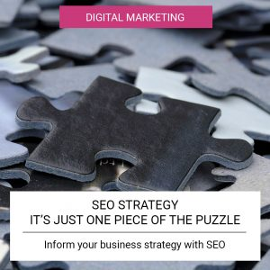 SEO Strategy It's just one piece of the puzzle