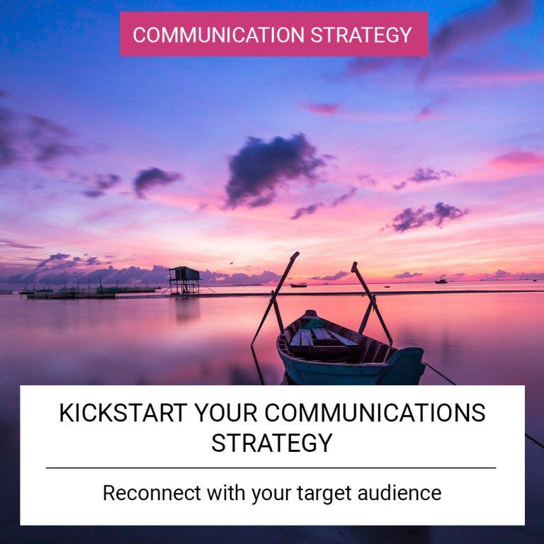Kickstart your Communications Strategy