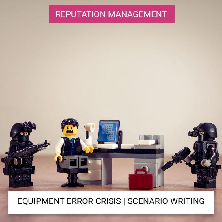 equipment error crisis scenario
